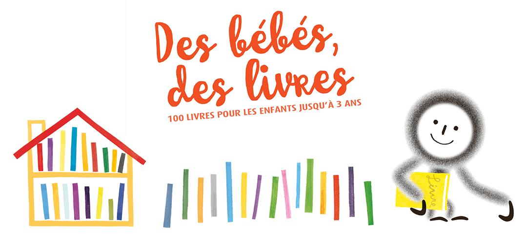 Des bébés des livres : 100 livres pour les 0-3 ans |
