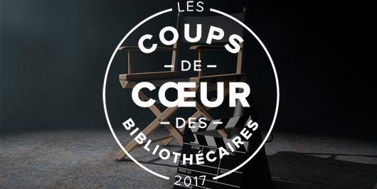 Les coups de coeurs Cinéma 2017 des bibliothécaires |