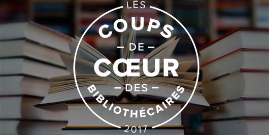 Les coups de coeur fiction 2017 des bibliothécaires  