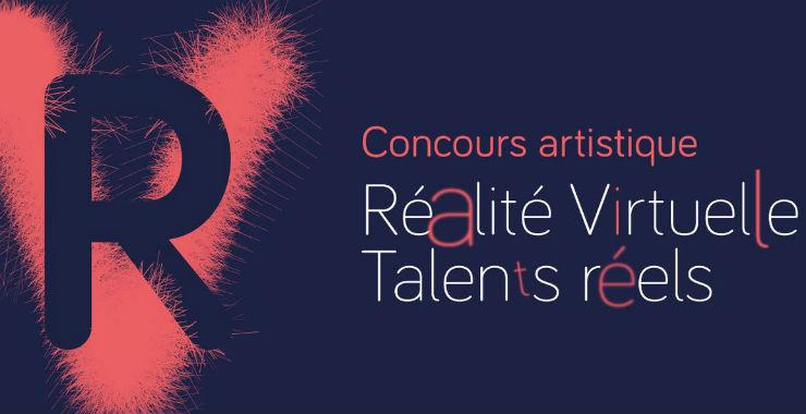 Participez au concours artistique Réalité Virtuelle – Talents Réels |