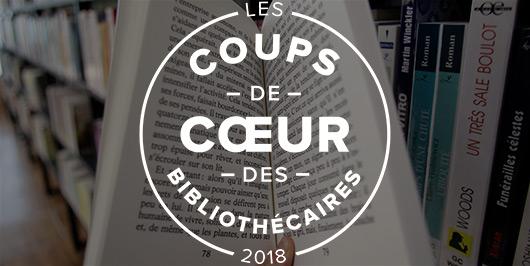 Les coups de coeur fiction 2018 des bibliothécaires |
