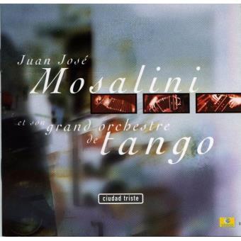 Juan-José Mosalini - Cuidad triste