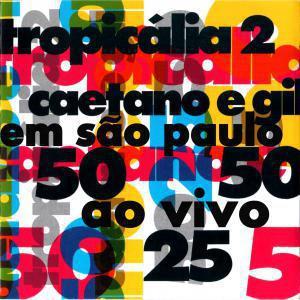 Caetano Veloso & Gilberto Gil - Tropicalia 2