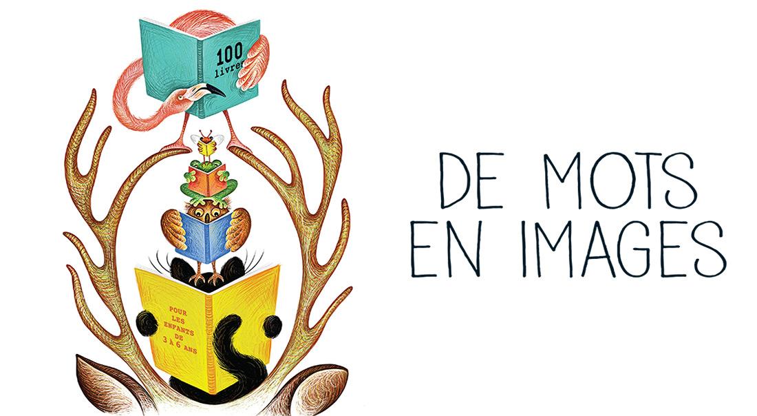 De mots en images : 100 livres pour les 3-6 ans |