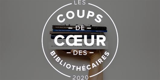Les coups de coeur fiction 2020 des bibliothécaires |