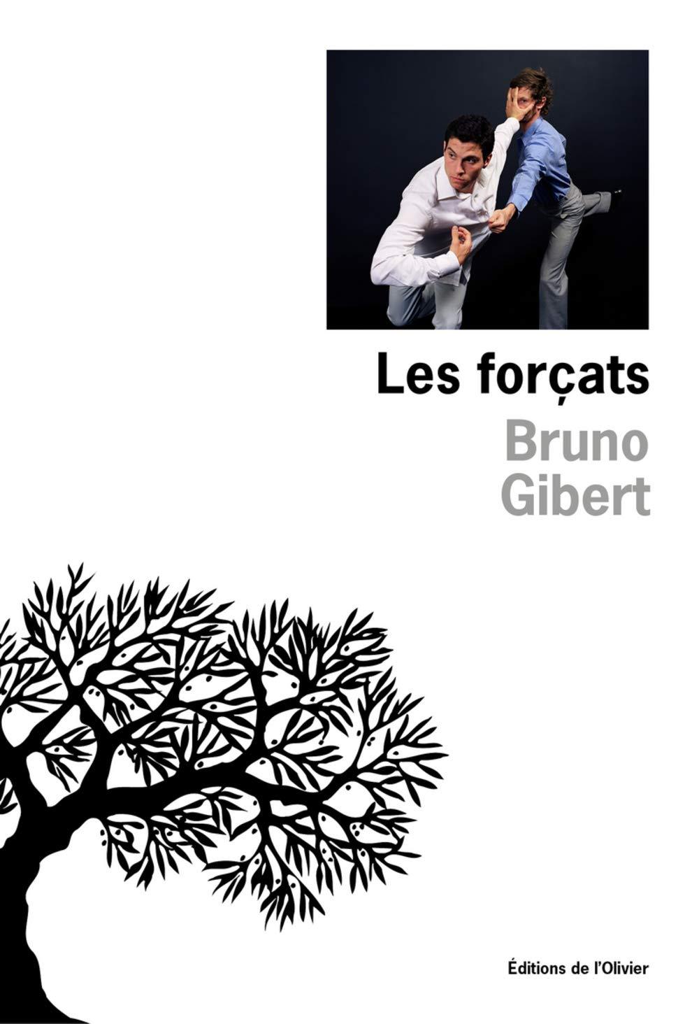 Les forçats | Bruno Gibert (1961-....). Auteur