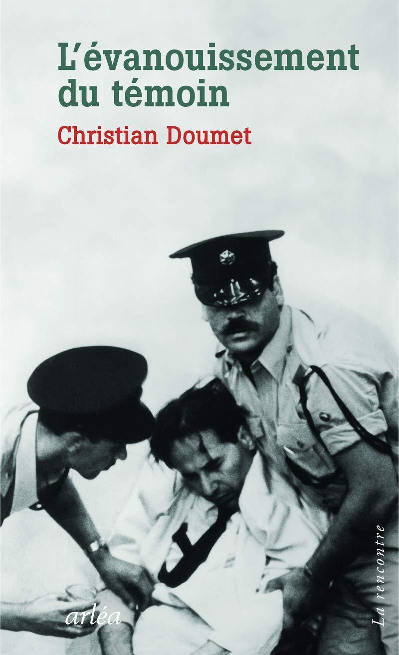 L'évanouissement du témoin | Christian Doumet (1953-....). Auteur