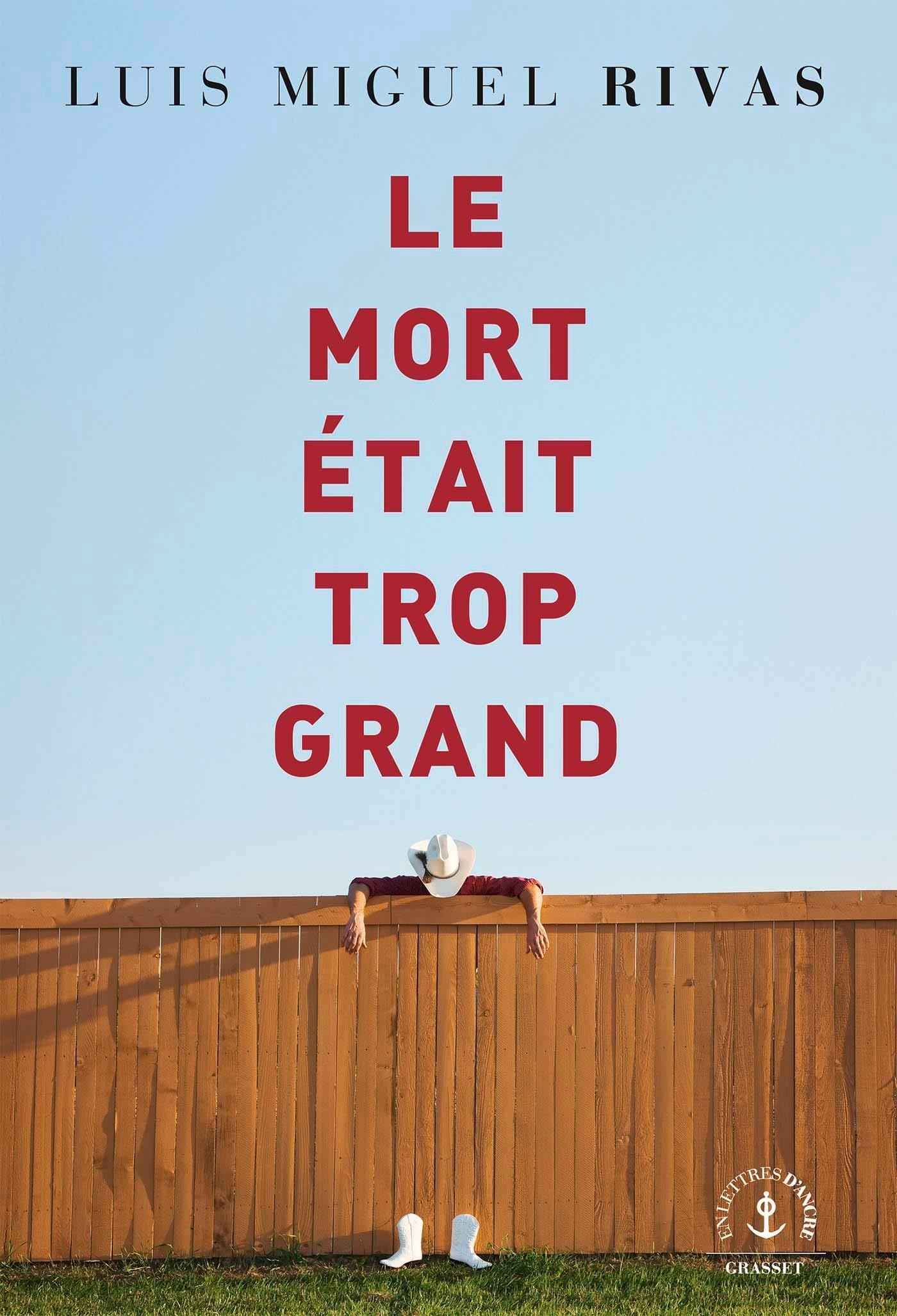 Le mort était trop grand : roman | Luis Miguel Rivas (1969-....). Auteur