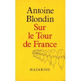 Sur le Tour de France | Antoine Blondin (1922-1991). Auteur