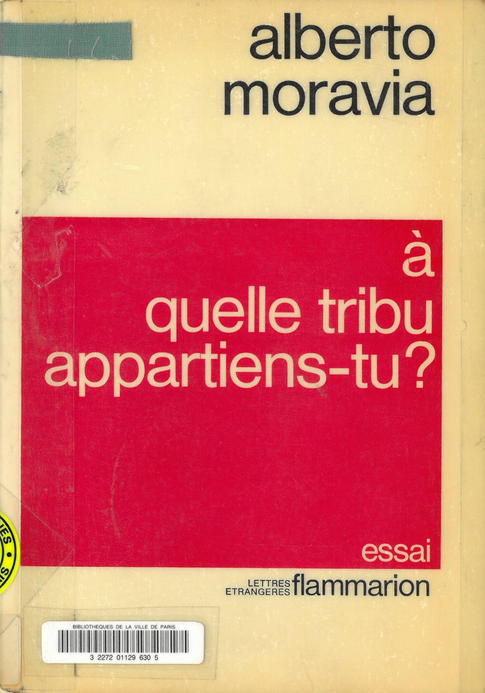 A quelle tribu appartiens-tu ?   Alberto Moravia (1907-1990)