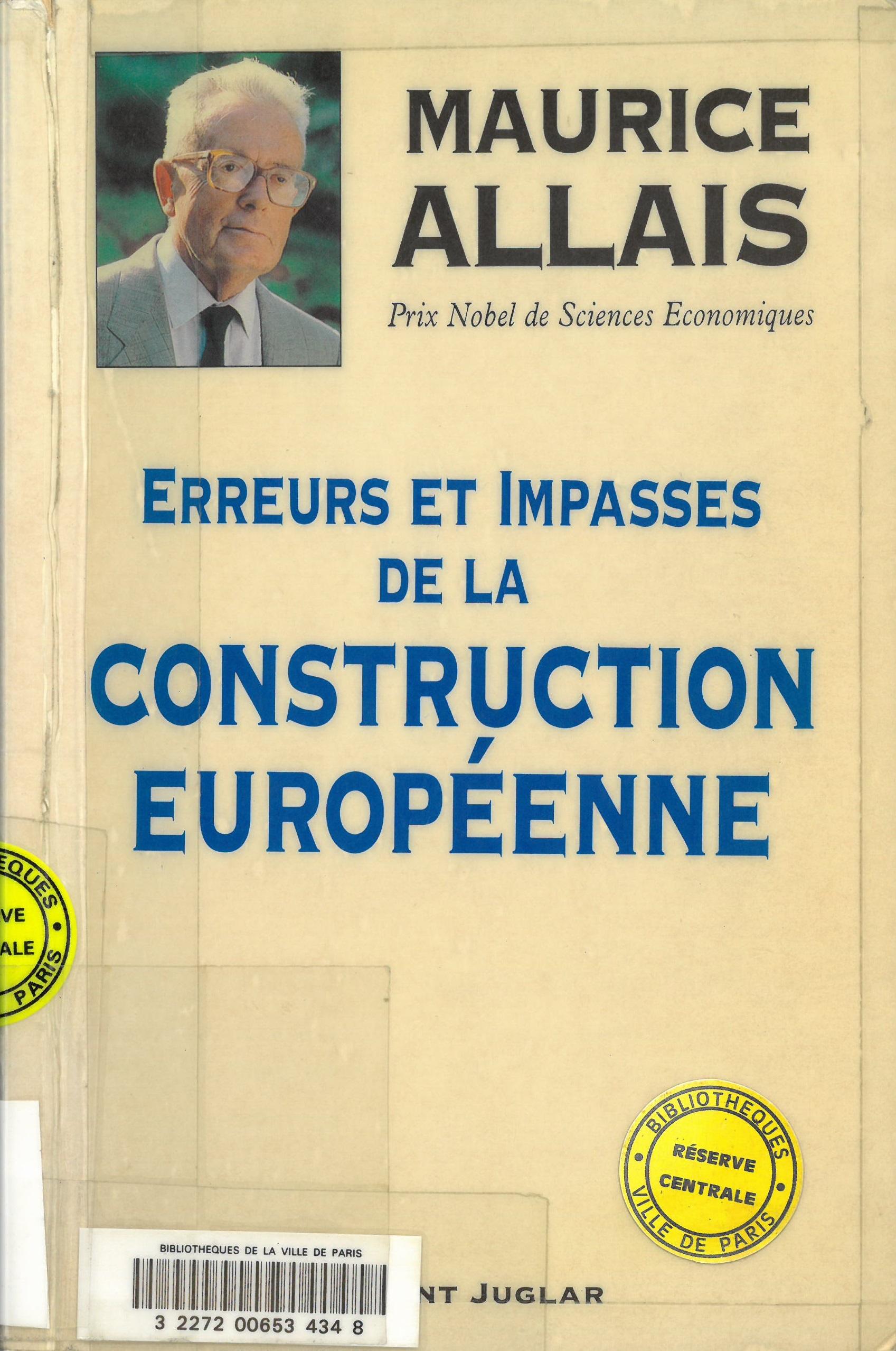 Erreurs et impasses de la construction européenne | Maurice Allais (1911-2010). Auteur