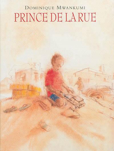 Prince de la rue | Dominique Mwankumi (1965-....). Auteur