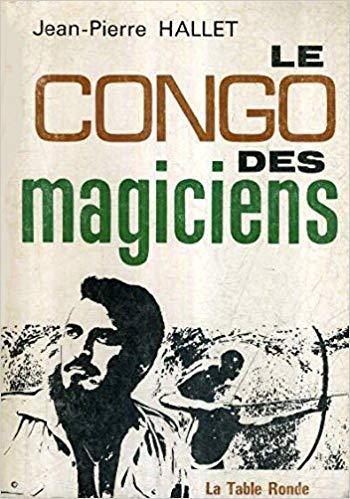 Le Congo des magiciens   Jean-Pierre Hallet