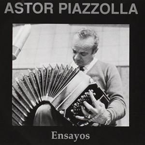 Astor Piazzolla - Ensayos