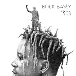 """Blick Bassy - """"1958"""""""