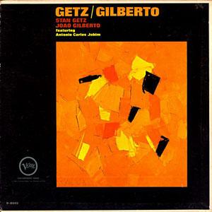 Joao Gilberto & Stan Getz - Getz / Gilberto