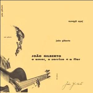 Joao Gilberto - O Ammor, O Sorriso e a flor