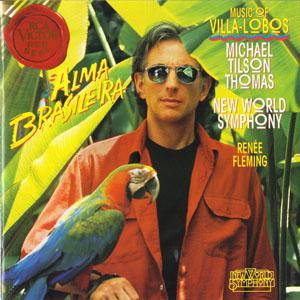 Michael Tilson Thomas - Music of Villa-Lobos/Alma Brasileira