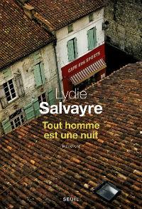 Tout homme est une nuit : roman | Lydie Salvayre (1948-....). Auteur