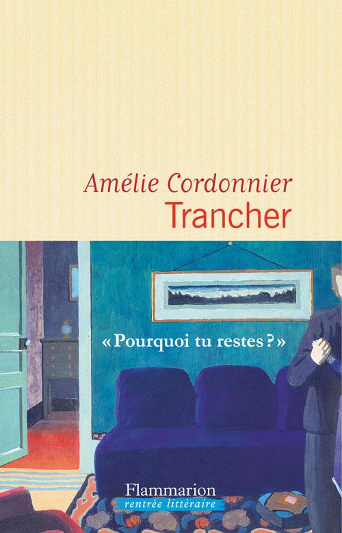 Trancher : roman | Amélie Cordonnier. Auteur