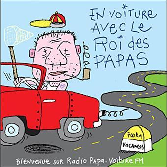 En voiture avec le roi des papas | Vincent Malone (1958-....)