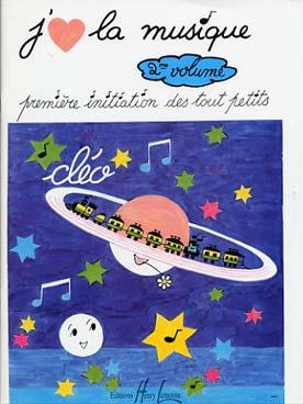 J'aime la musique. 2 : première initiation des tout petits |  Cléo