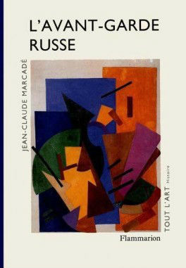 L'avant-garde russe : 1907-1927 | Jean-Claude Marcadé. Auteur