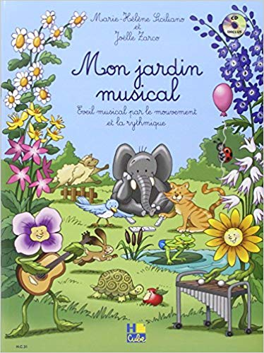 Mon jardin musical : éveil musical par le mouvement et la rythmique. Livre de l'élève + livre du professeur | Marie-Hélène Siciliano