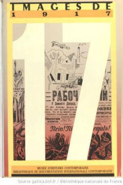 Images de 1917 : [exposition, Paris, Musée d'histoire contemporaine, juin-décembre 1987] |