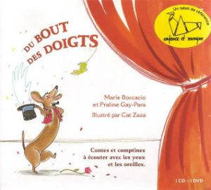 Du bout des doigts : chansons pour enfants a partir de 2 ans | Praline Gay-Para (1956-....). Récitante