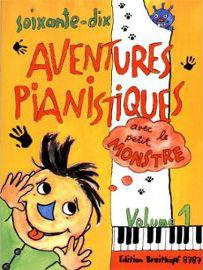 Soixante-dix aventures pianistiques avec le petit monstre : pièces de piano pour débutants. Vol.1 |