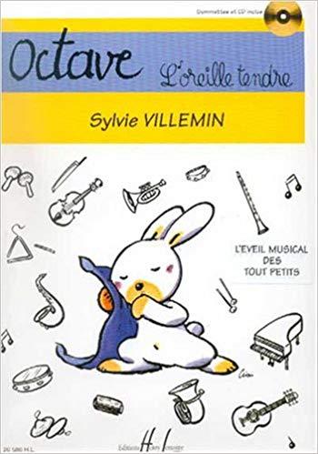 Octave l'oreille tendre : l'éveil musical des tout petits | Sylvie Villemin