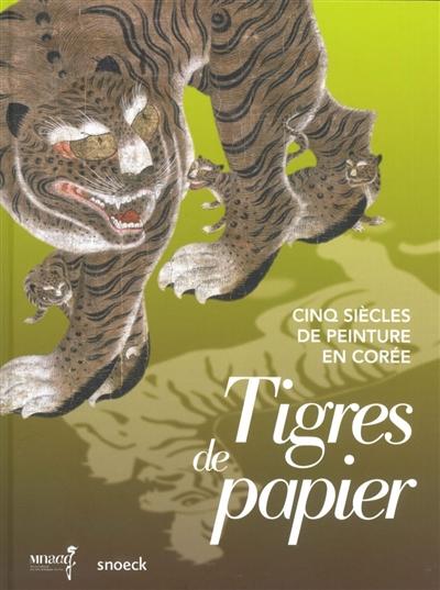 Tigres de papier : [exposition, Paris, Musée national des arts asiatiques Guimet, 14 octobre 2015-22 février 2016] |