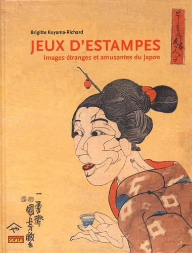 Jeux d'estampes : images étranges et amusantes du Japon | Brigitte Koyama-Richard. Auteur