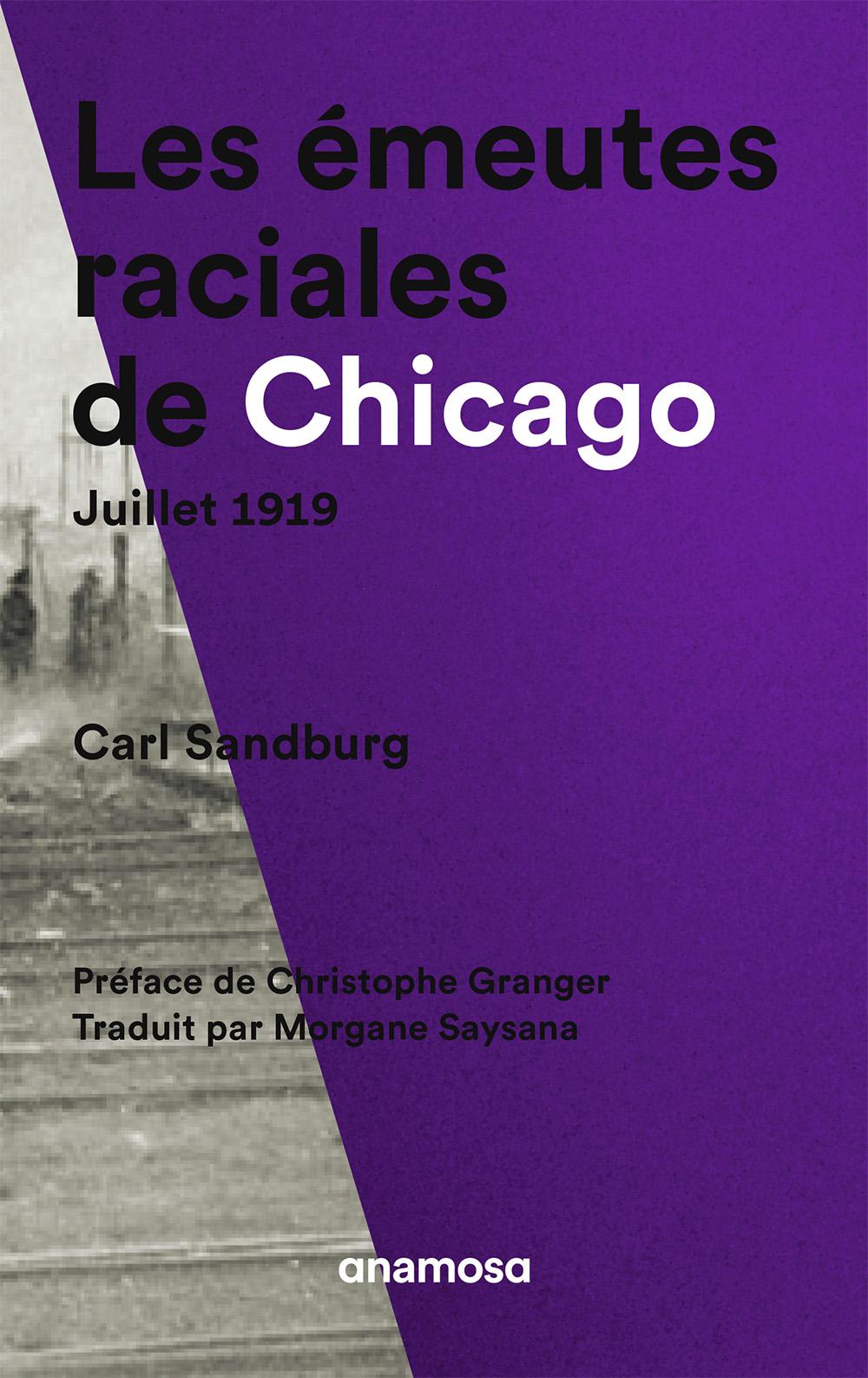 Les émeutes raciales de Chicago : juillet 1919 | Carl Sandburg (1878-1967). Auteur