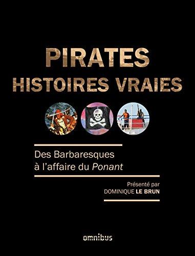 Pirates, histoires vraies : des Barbaresques à l'affaire du Ponant |
