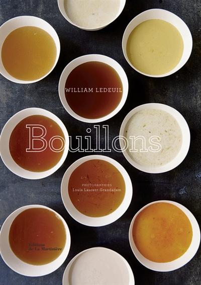 Bouillons | William Ledeuil. Auteur