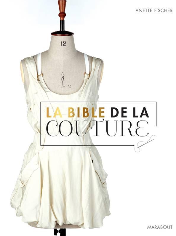 La bible de la couture | Anette Fischer. Auteur