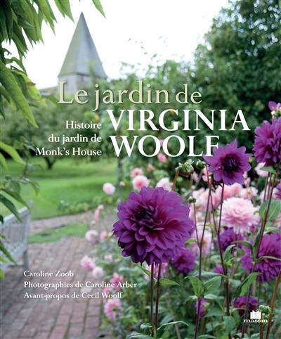 Le jardin de Virginia Woolf : histoire du jardin de Monk's House | Caroline Zoob. Auteur