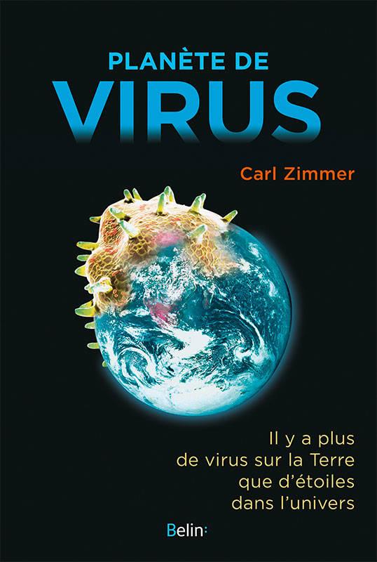 Planète de virus | Carl Zimmer (1966-....). Auteur