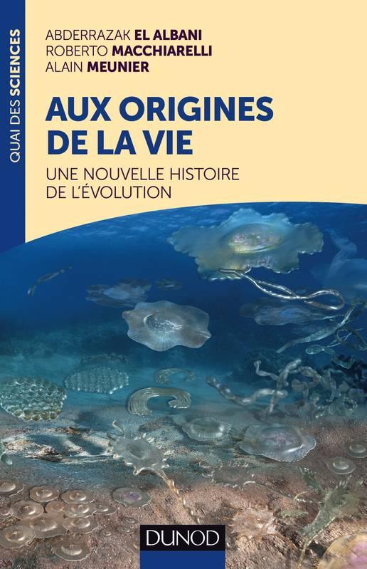 Aux origines de la vie : une nouvelle histoire de l'évolution | Abderrazak El Albani. Auteur