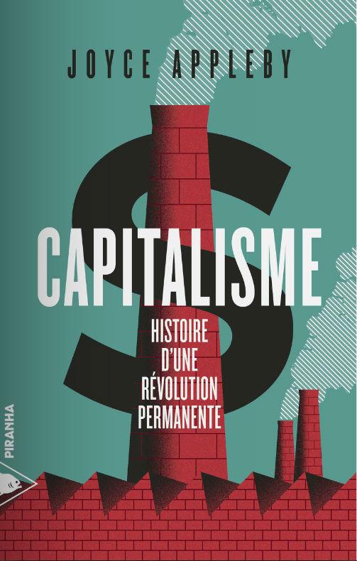 Capitalisme : histoire d'une révolution permanente | Joyce Appleby (1929-....). Auteur