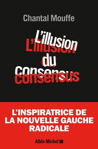 L'illusion du consensus | Chantal Mouffe. Auteur