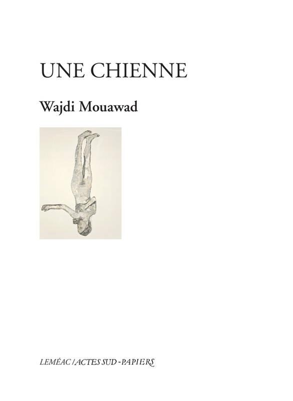 Une chienne | Waǧdī Muʿawwaḍ (1968-....). Auteur