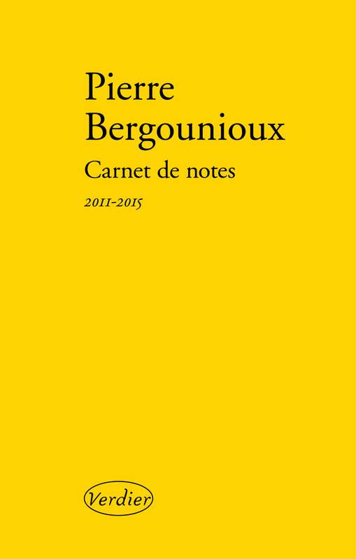 Carnet de notes | Pierre Bergounioux (1949-....). Auteur