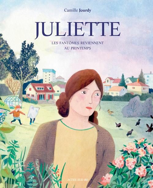 Juliette : les fantômes reviennent au printemps | Camille Jourdy. Auteur