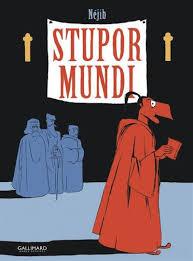 Stupor mundi |  Néjib (1976-....). Auteur