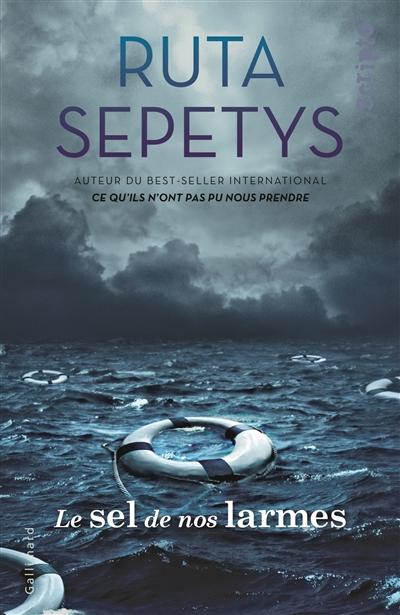 Le sel de nos larmes | Ruta Sepetys (1967-....). Auteur