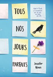 Tous nos jours parfaits | Jennifer Niven. Auteur