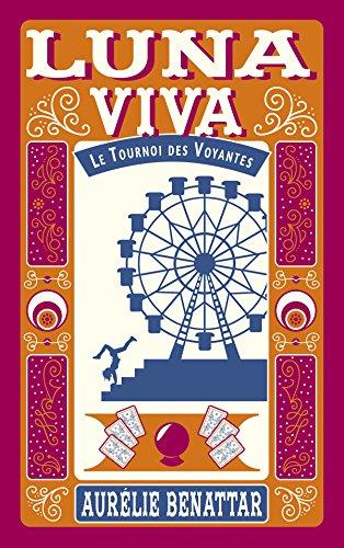 Luna viva : le tournoi des voyantes | Aurélie Benattar. Auteur
